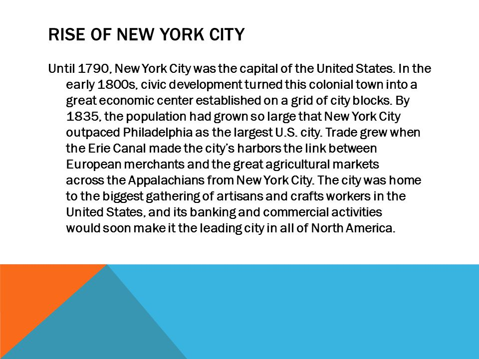 RISE OF NEW YORK CITY Until 1790, New York City was the capital of the United States.