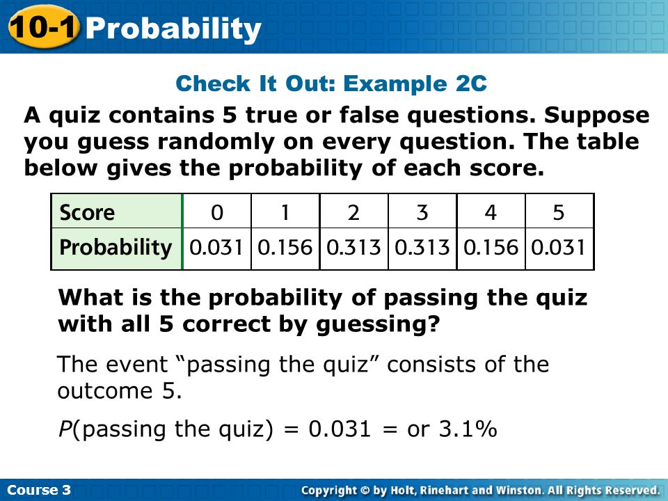 Course 3 10-1 Probability What is the probability of passing the quiz with all 5 correct by guessing.