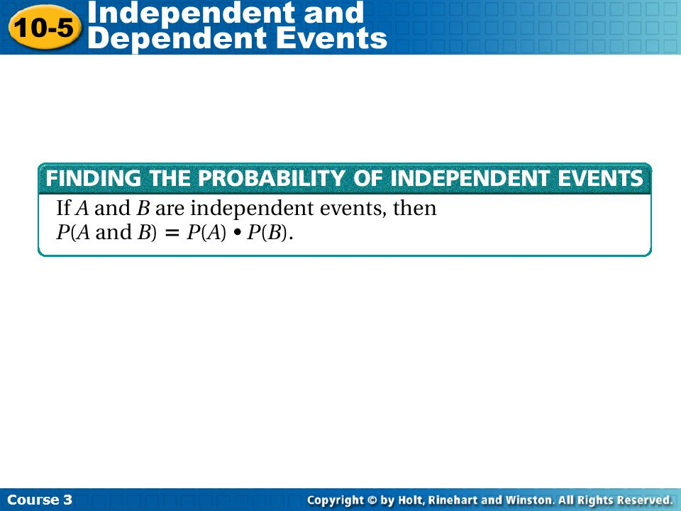 Course 3 10-5 Independent and Dependent Events