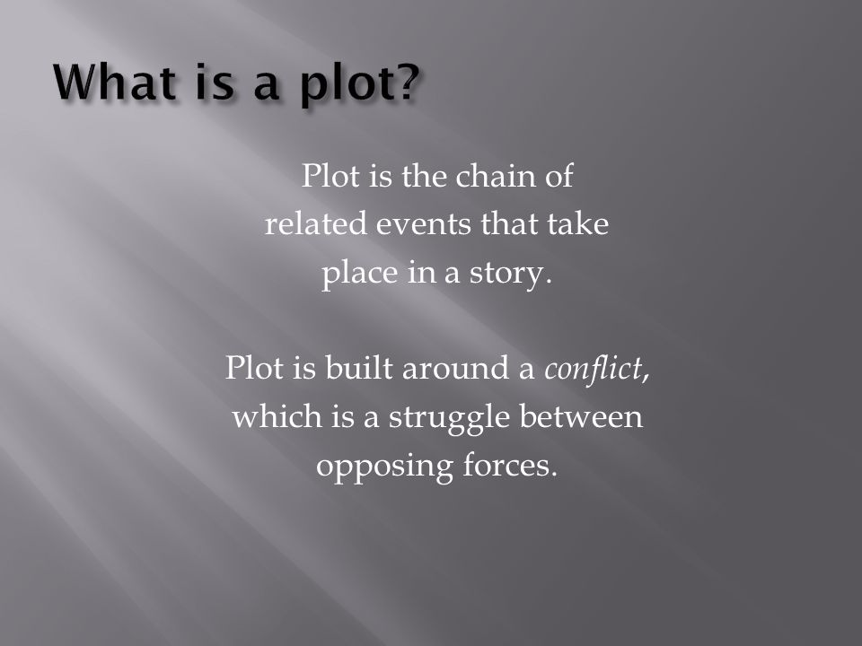What does a plot look like? exposition conflict rising action climax falling action resolution