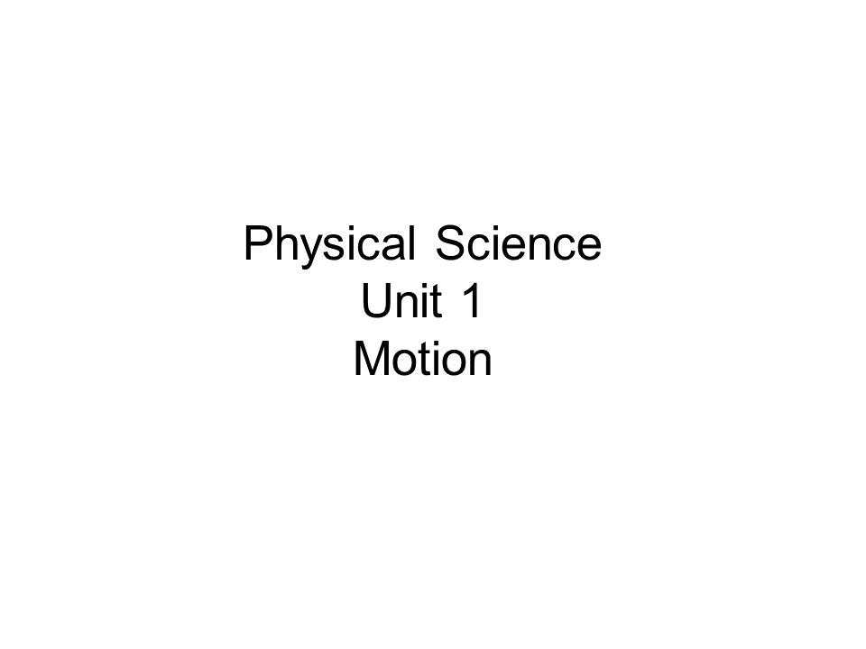 Physical Science Unit 1 Motion