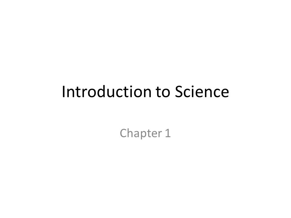 Introduction to Science Chapter 1