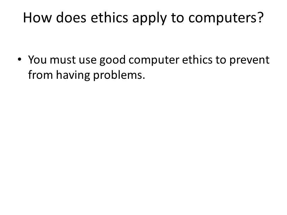 How does ethics apply to computers.