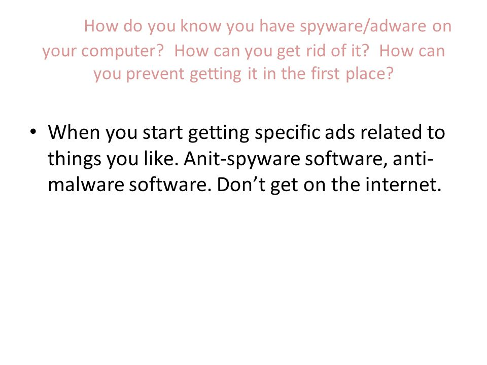 How do you know you have spyware/adware on your computer.