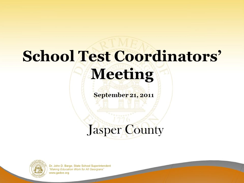 School Test Coordinators' Meeting September 21, 2011 Jasper County