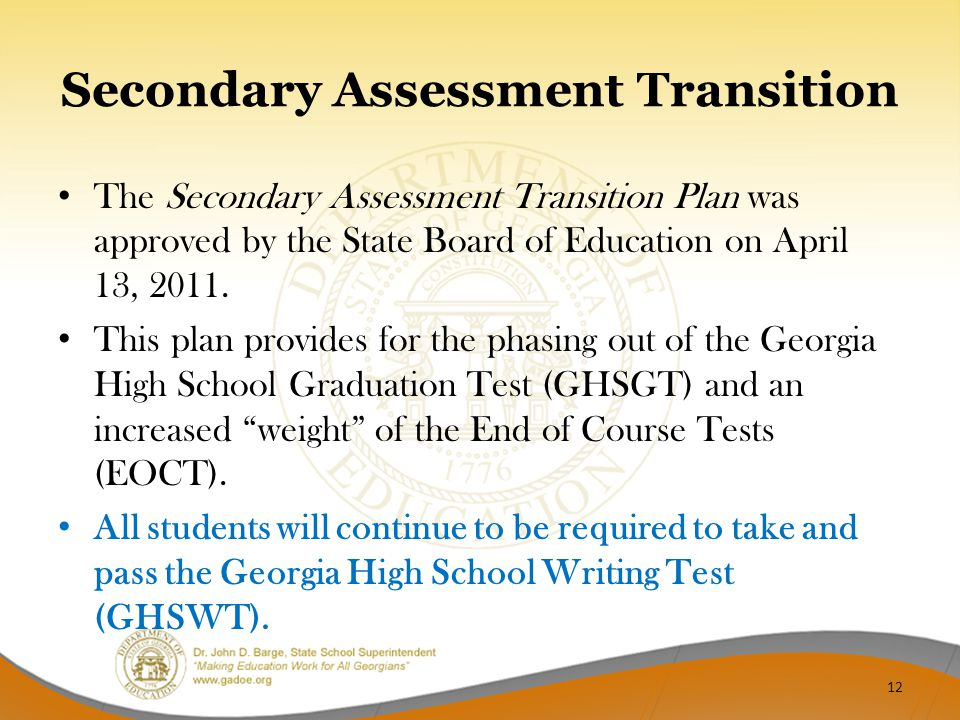 Secondary Assessment Transition The Secondary Assessment Transition Plan was approved by the State Board of Education on April 13, 2011. This plan pro