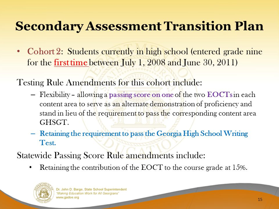 Secondary Assessment Transition Plan Cohort 2: Students currently in high school (entered grade nine for the first time between July 1, 2008 and June