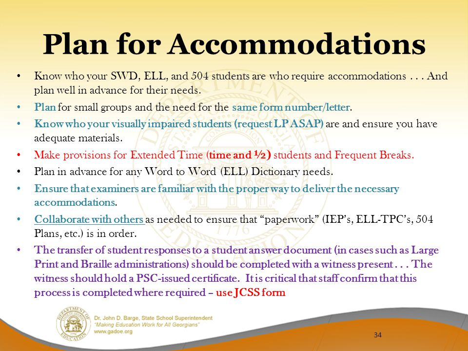 Plan for Accommodations Know who your SWD, ELL, and 504 students are who require accommodations...