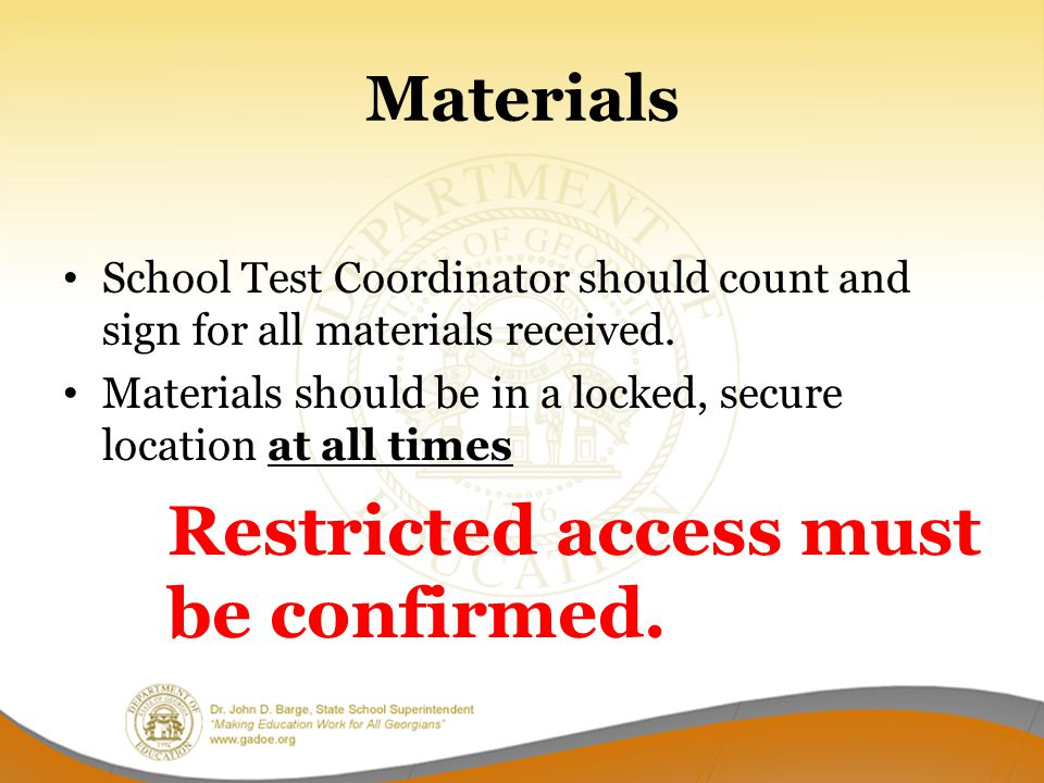 Materials School Test Coordinator should count and sign for all materials received.