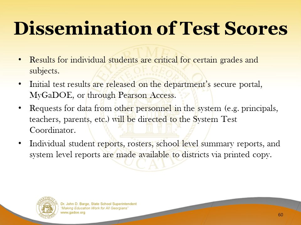 Dissemination of Test Scores Results for individual students are critical for certain grades and subjects.