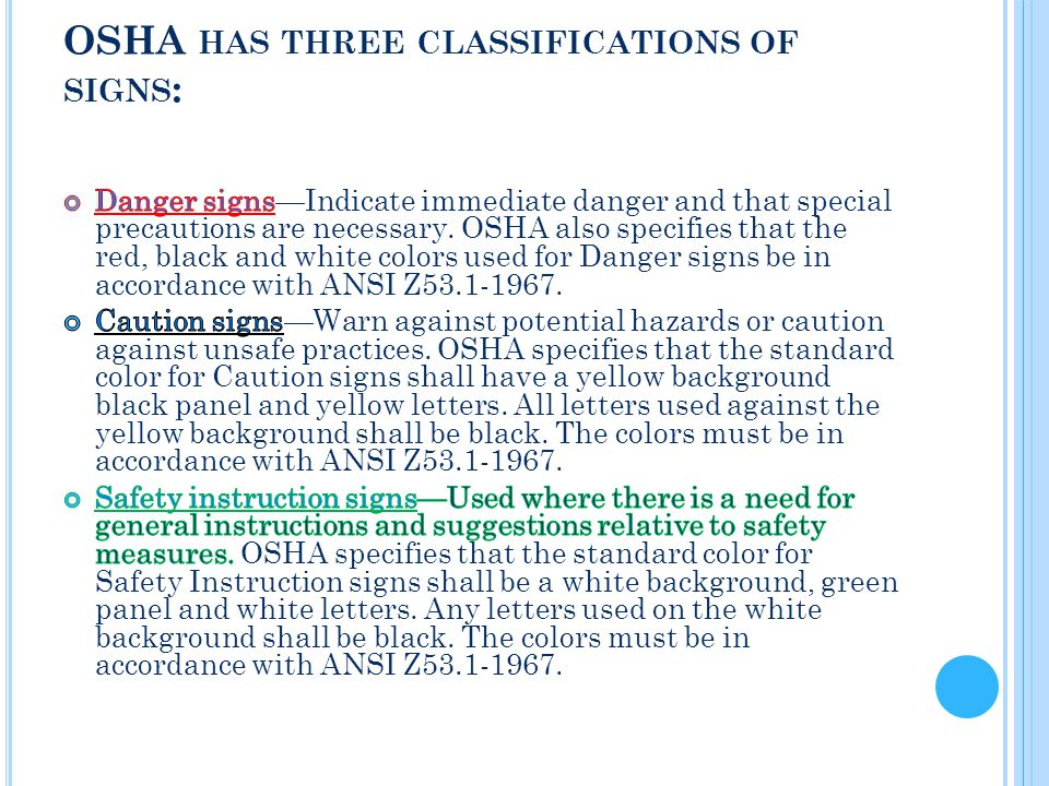 OSHA HAS THREE CLASSIFICATIONS OF SIGNS :