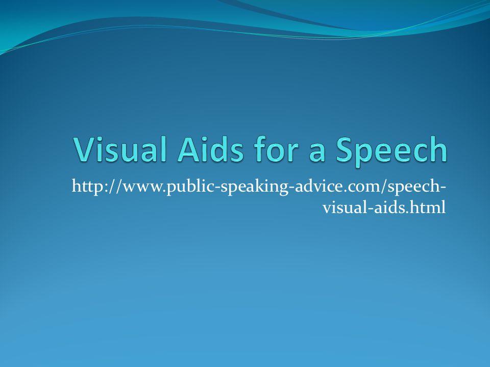 http://www.public-speaking-advice.com/speech- visual-aids.html