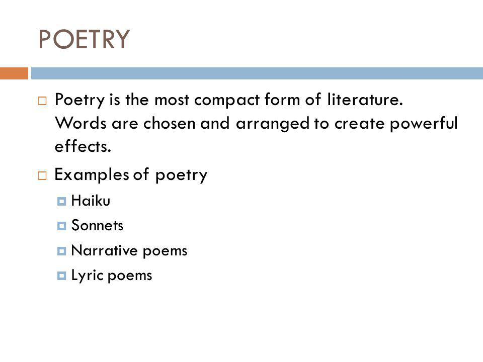 POETRY  Poetry is the most compact form of literature.