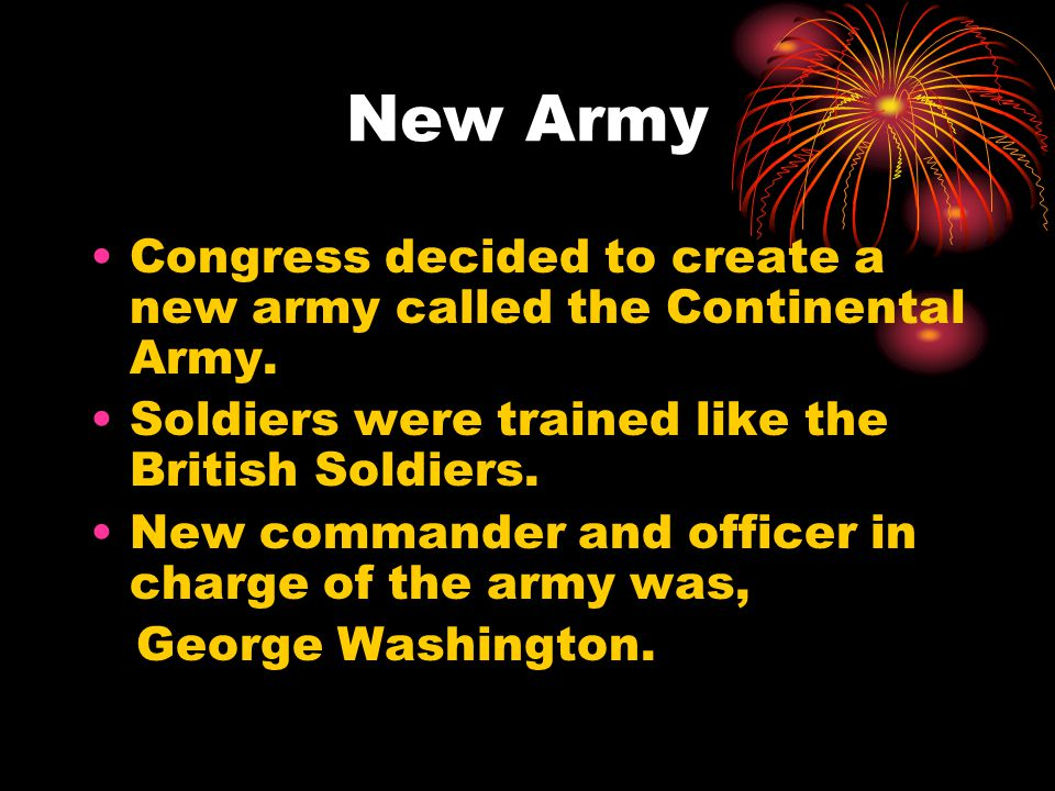 New Army Congress decided to create a new army called the Continental Army.