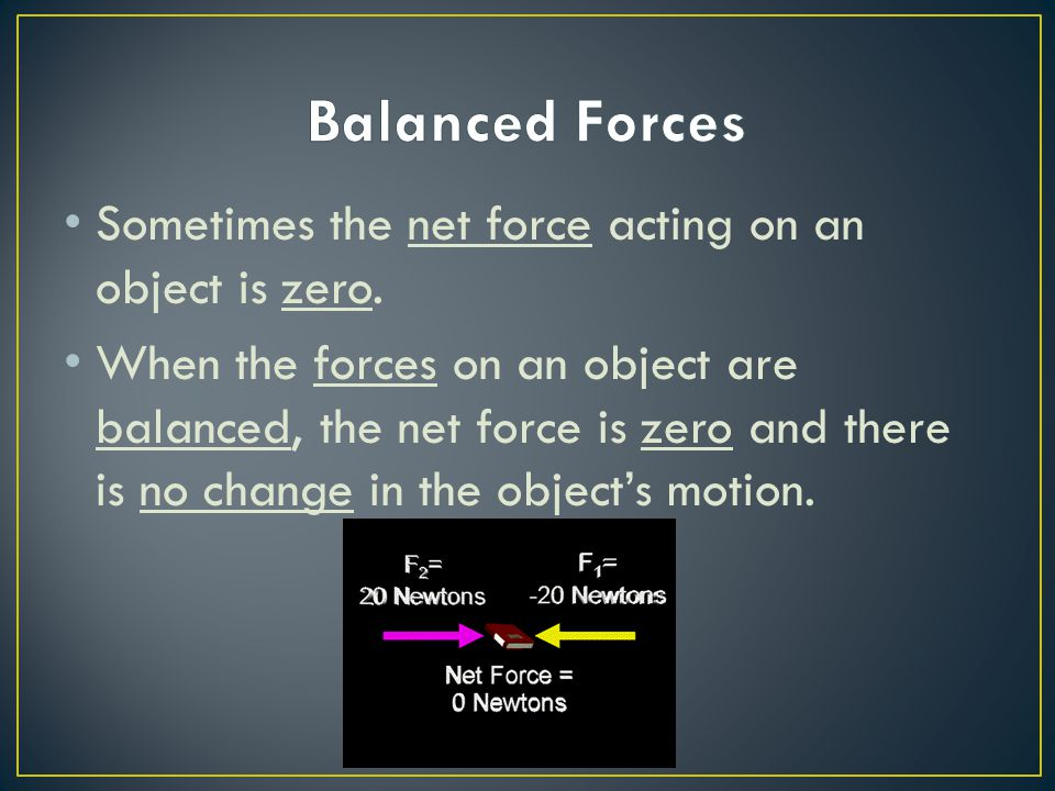 An unbalanced force is a force that results when the net force acting on an object is not equal to zero.