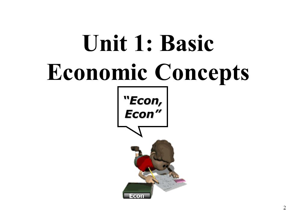 Economic Terminology Utility = Marginal = Satisfaction! Additional! Allocate =Distribute! 3