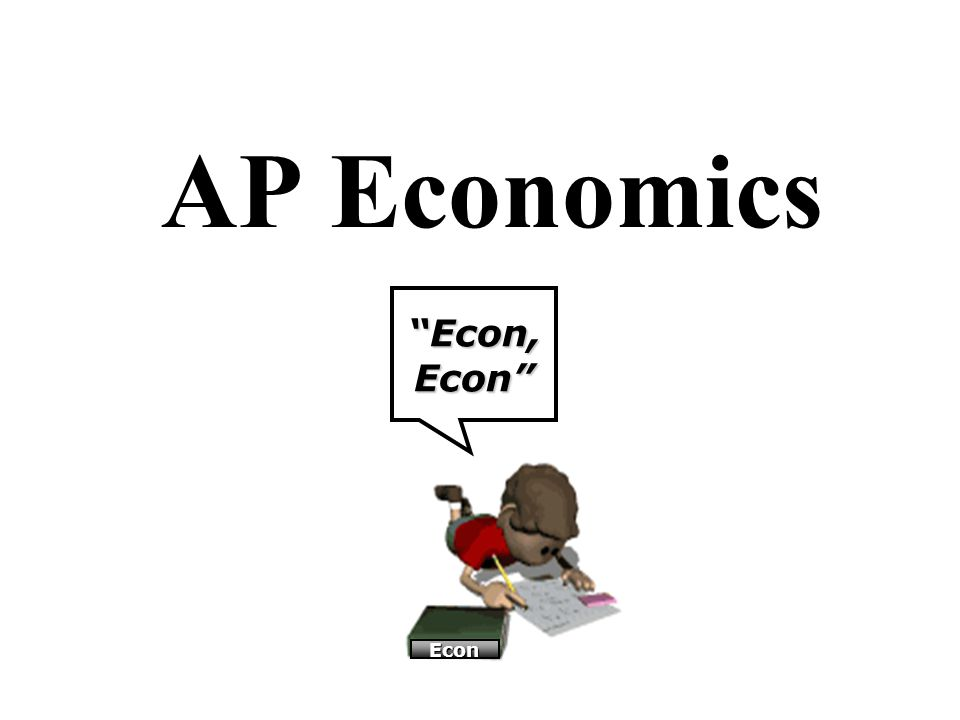 3 FACTS.1.Econ is a skills based course. Learning methodology resembles algebra more than history.