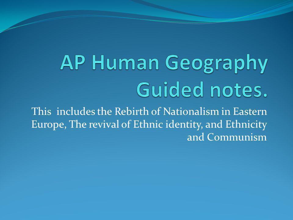 Rebirth of nationalism in eastern Europe.