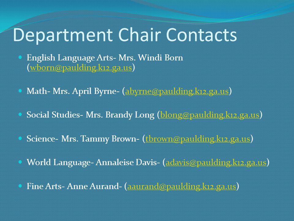 Department Chair Contacts English Language Arts- Mrs. Windi Born (wborn@paulding.k12.ga.us)wborn@paulding.k12.ga.us Math- Mrs. April Byrne- (abyrne@pa