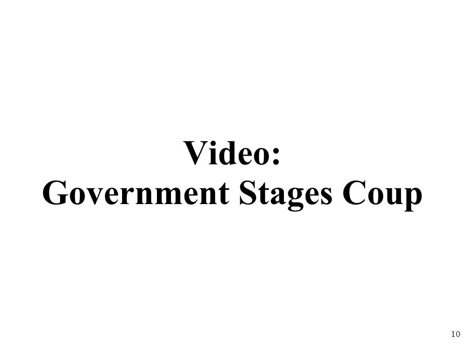 Video: Government Stages Coup 10
