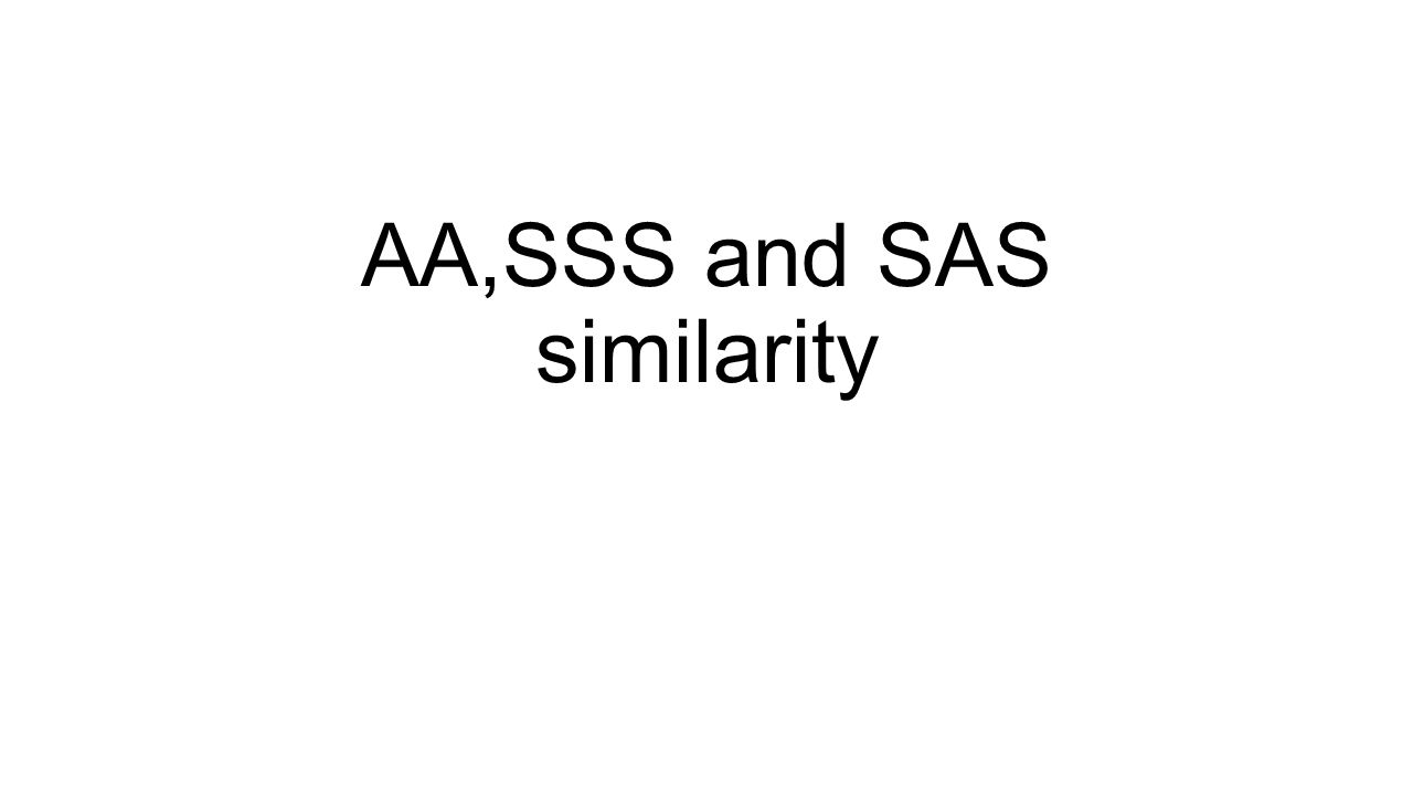 AA,SSS and SAS similarity