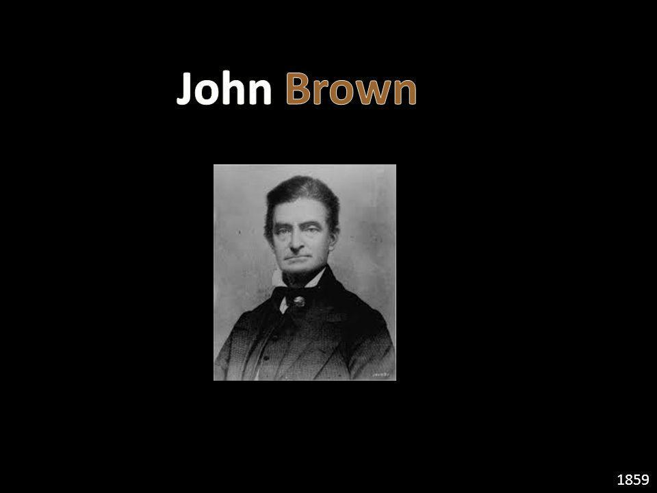 Harpers Valley, Virginia John Brown wanted to help slaves by giving them guns to rebel against their owners.