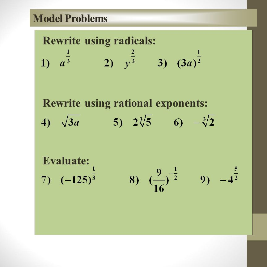 Simplifying – Fractional Exponents A rational expression that contains a fractional exponent in the denominator must also be rationalized.