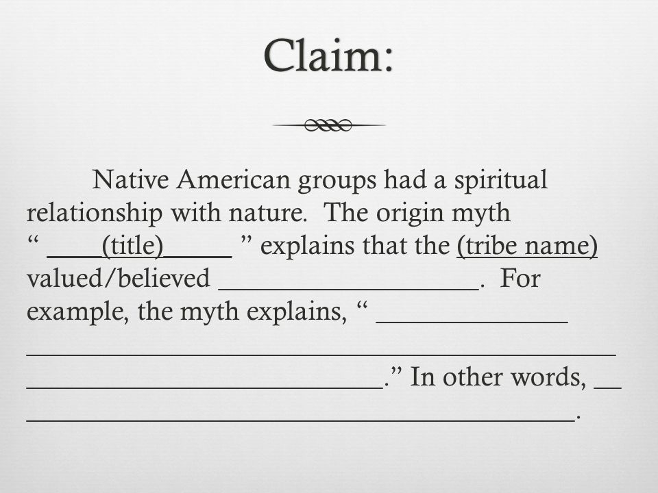Claim: Native American groups had a spiritual relationship with nature.