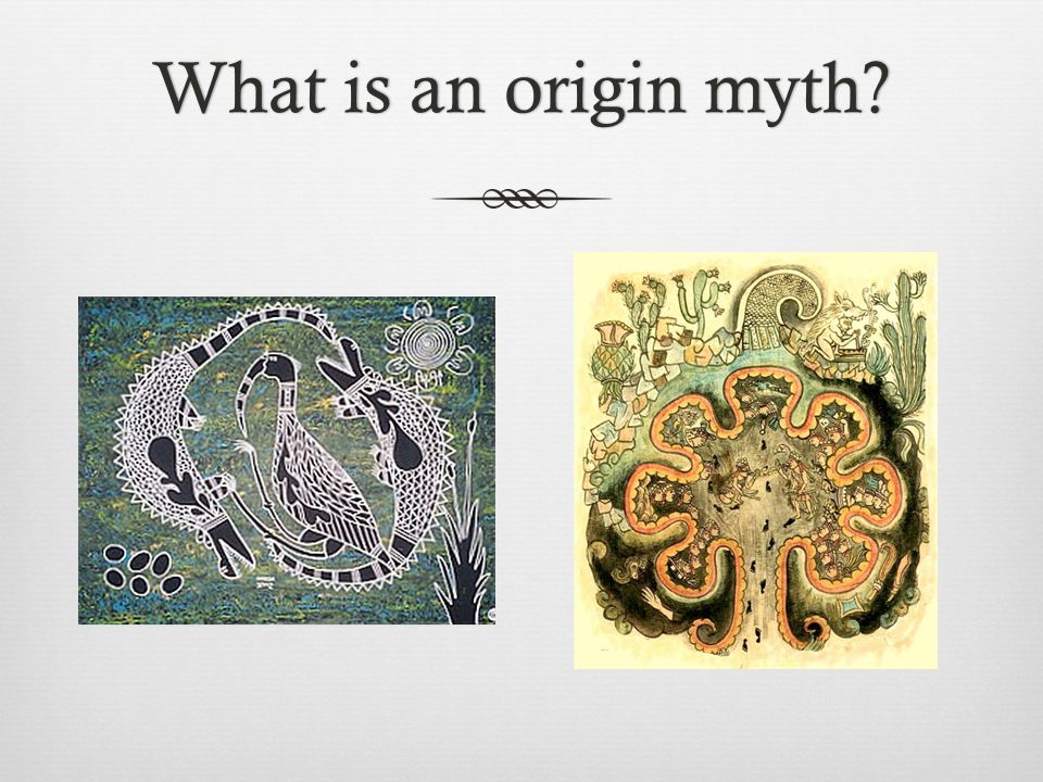 What is an origin myth?What is an origin myth?