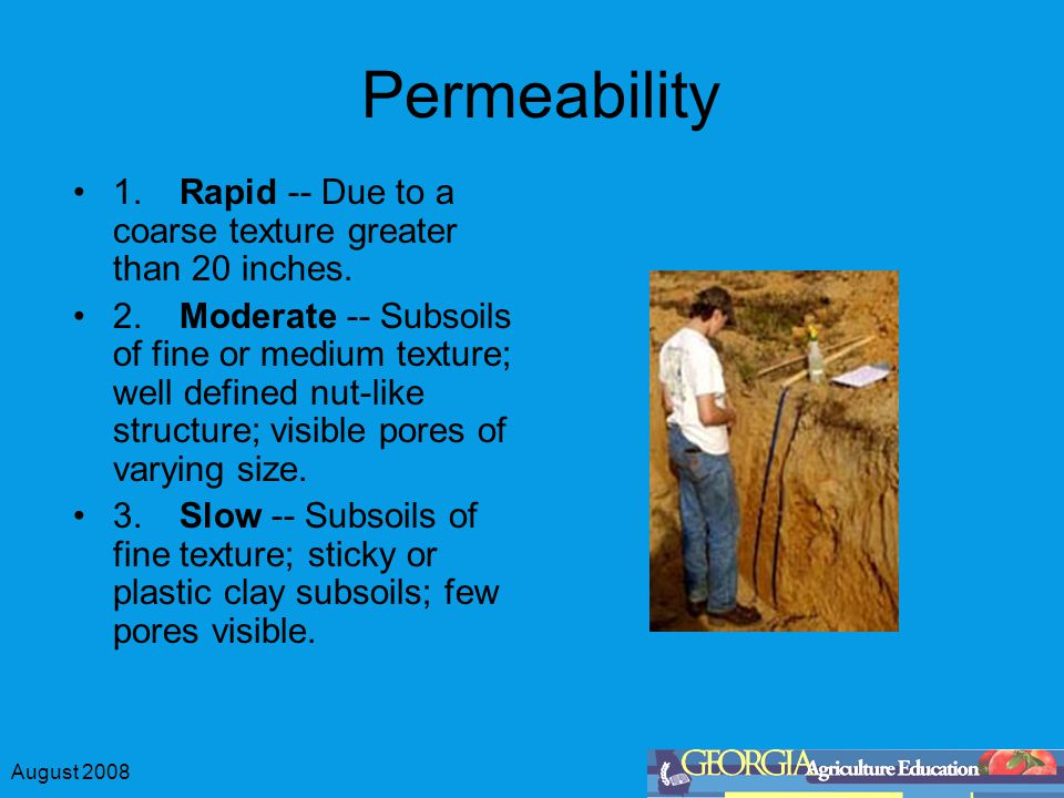 August 2008 Permeability 1.Rapid -- Due to a coarse texture greater than 20 inches.