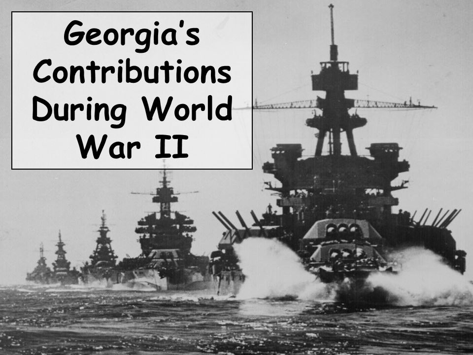 12 World War II was also good for Georgia's economy.