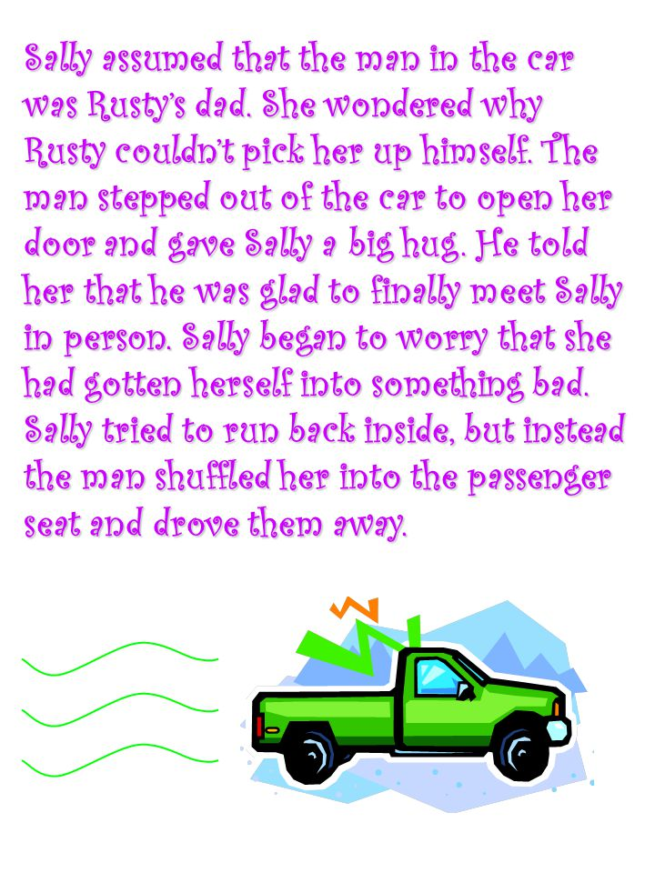 Sally assumed that the man in the car was Rusty's dad.
