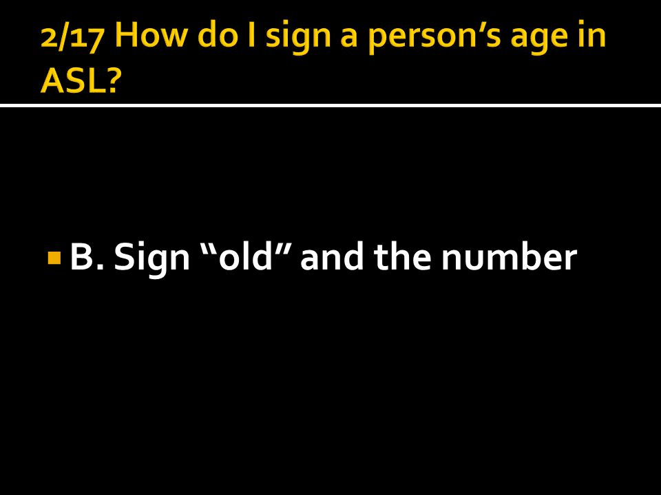  B. Sign old and the number