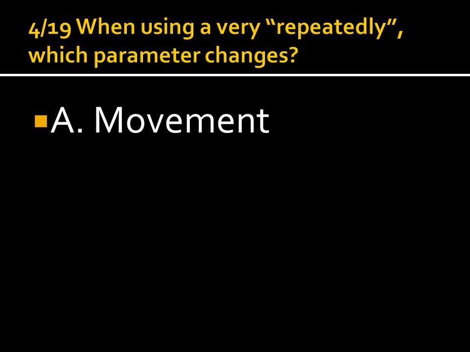  A. Movement