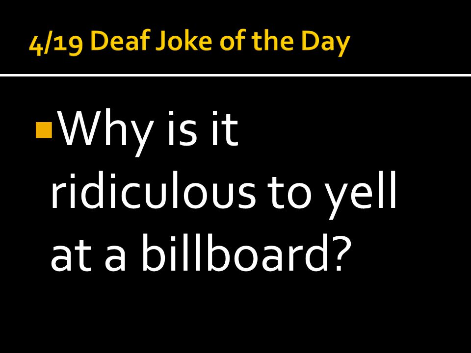 Why is it ridiculous to yell at a billboard