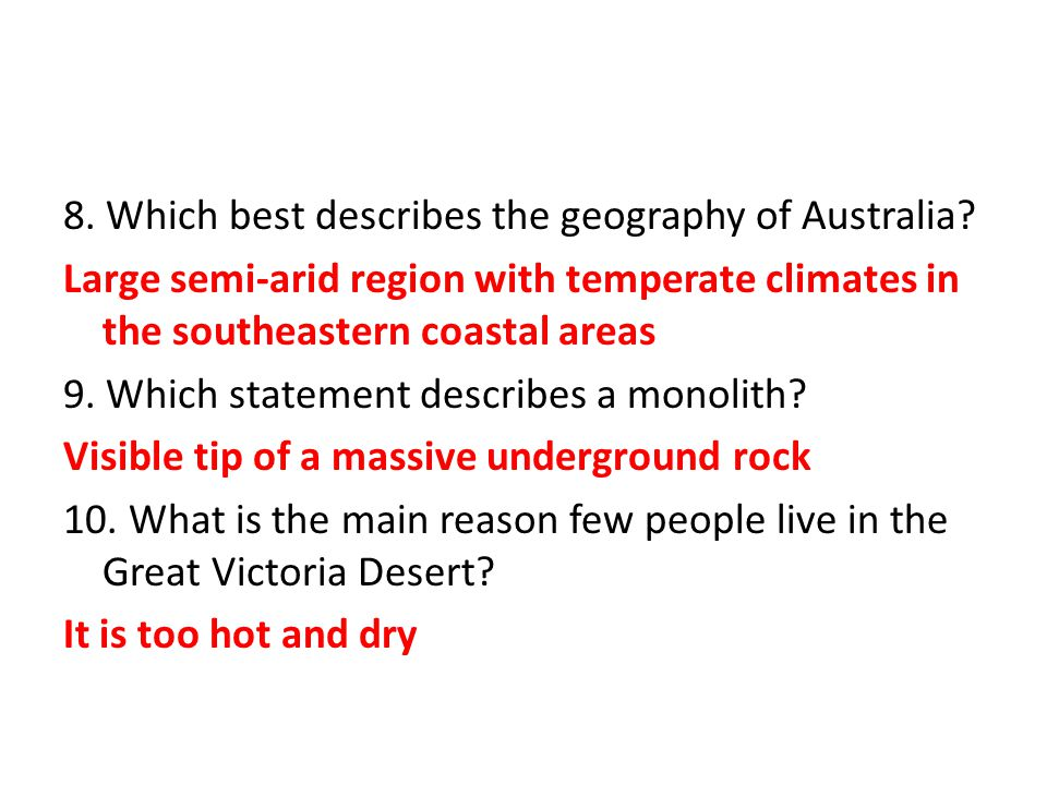 8.Which best describes the geography of Australia.