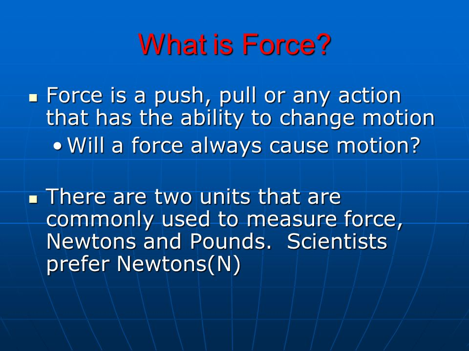 Unbalanced Forces If there is a net force, then the forces are unbalanced, and movement occurs If there is a net force, then the forces are unbalanced, and movement occurs