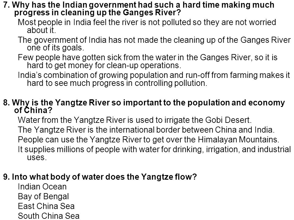 7. Why has the Indian government had such a hard time making much progress in cleaning up the Ganges River? Most people in India feel the river is not