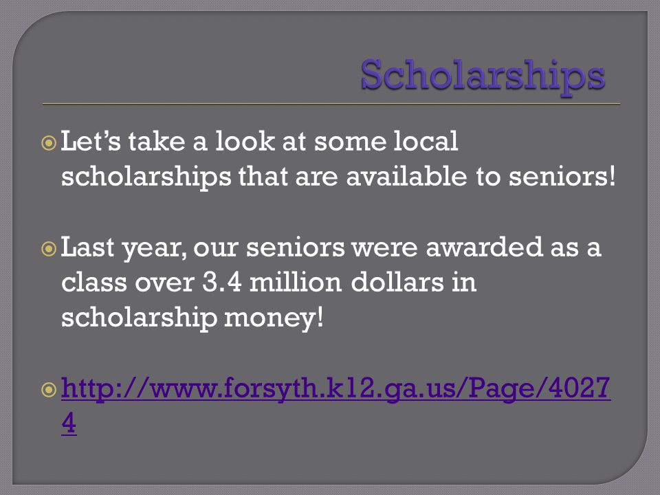  Let's take a look at some local scholarships that are available to seniors.