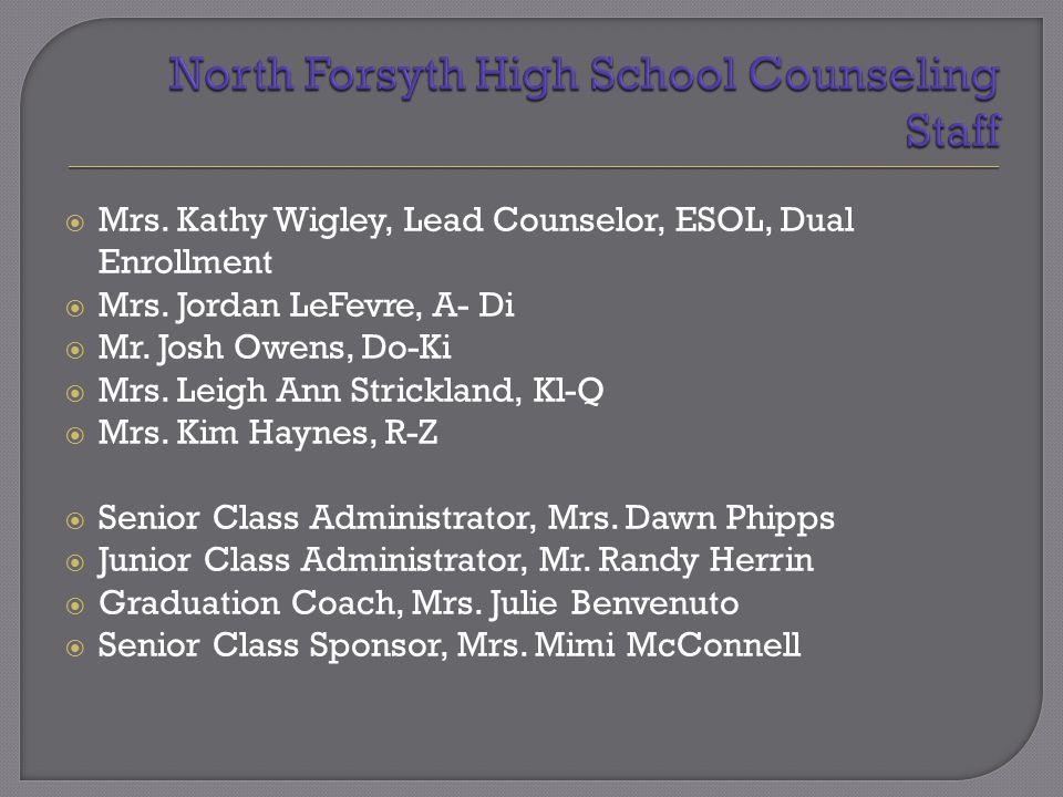  Mrs. Kathy Wigley, Lead Counselor, ESOL, Dual Enrollment  Mrs.