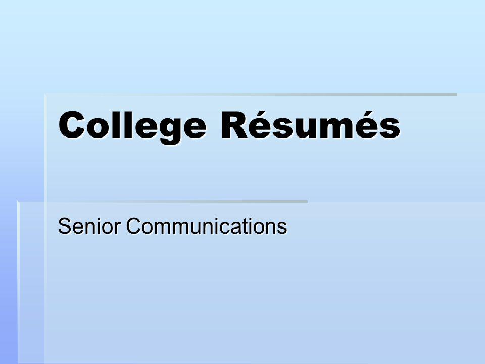 College Résumés Senior Communications