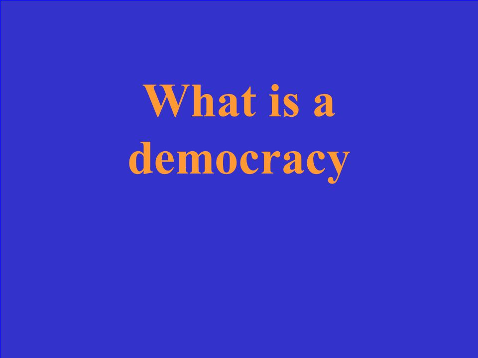 A government system in which system in which citizens have the most freedom and voice/vote