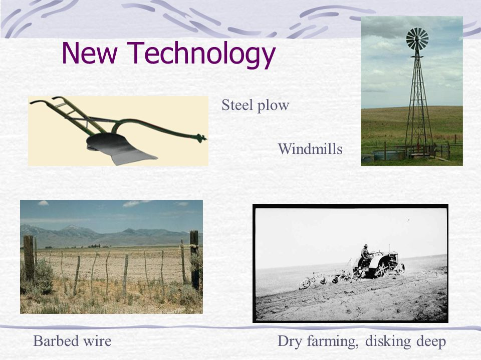 New Technology Dry farming, disking deepBarbed wire Steel plow Windmills
