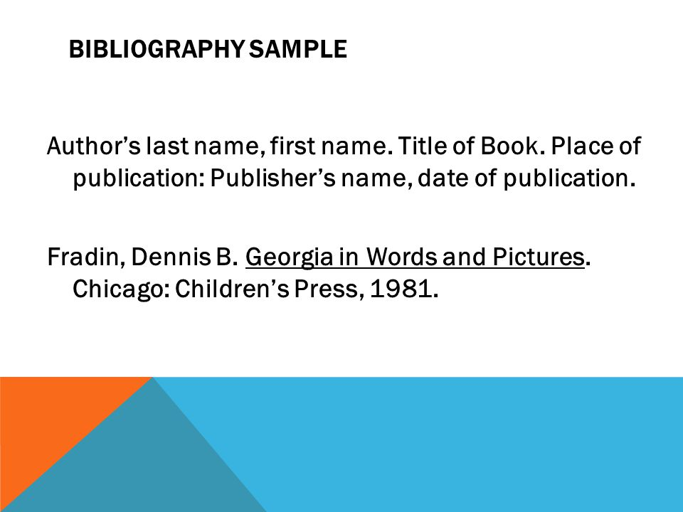 BIBLIOGRAPHY SAMPLE Author's last name, first name.