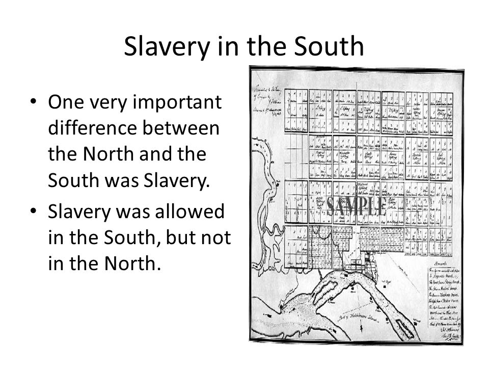 Slavery in the South All farming was done by hand.