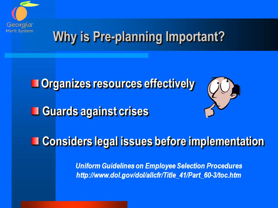 Why is Pre-planning Important? Organizes resources effectively Guards against crises Guards against crises Considers legal issues before implementatio