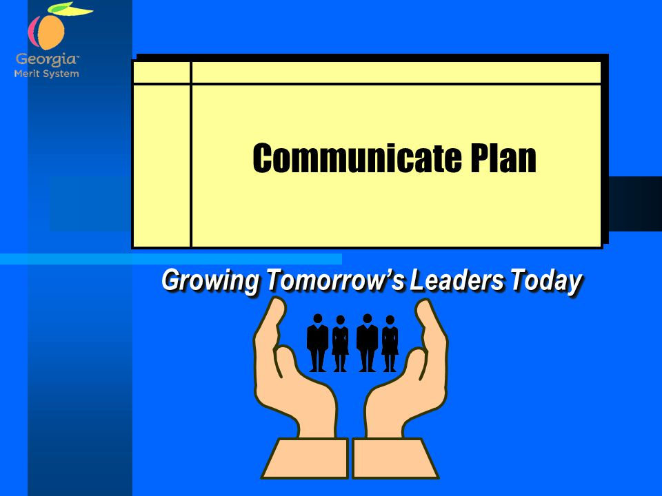 Growing Tomorrow's Leaders Today Communicate Plan