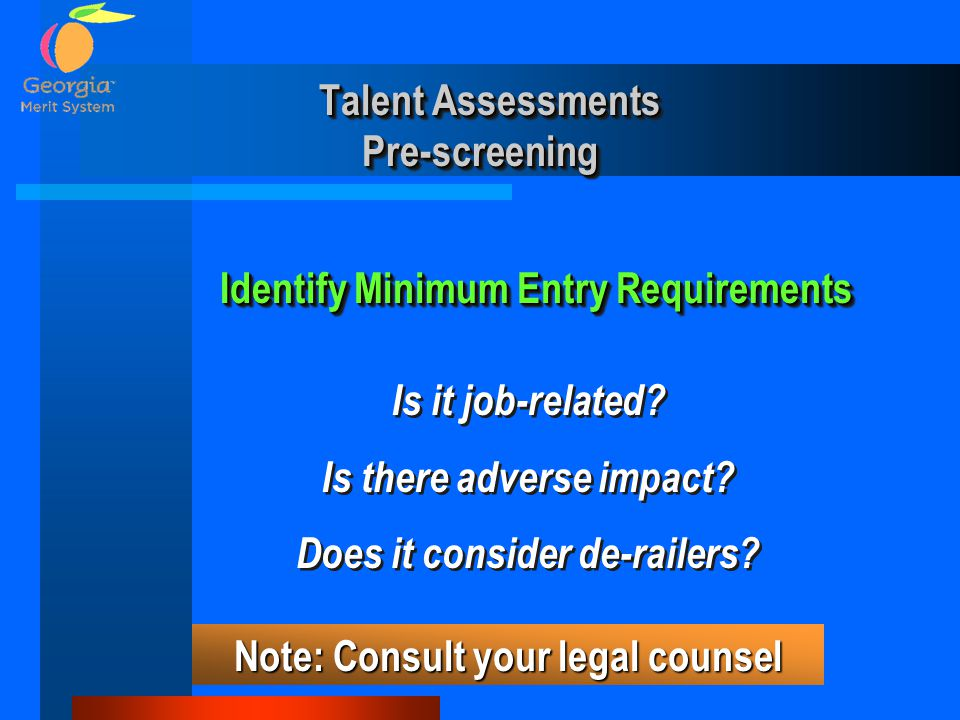 Talent Assessments Pre-screening Talent Assessments Pre-screening Identify Minimum Entry Requirements Is it job-related.