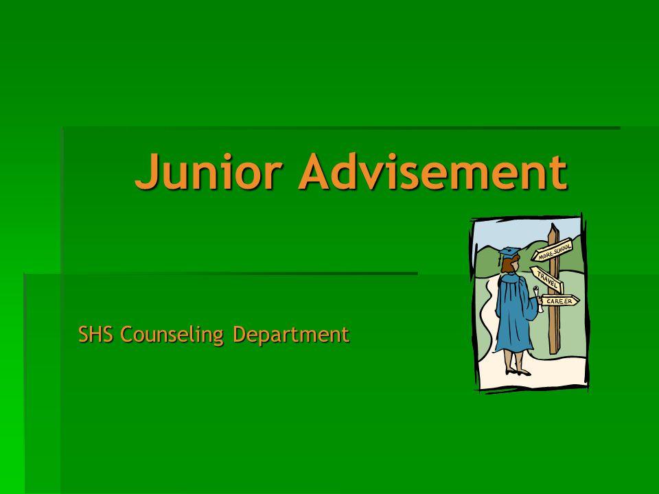 Junior Advisement SHS Counseling Department