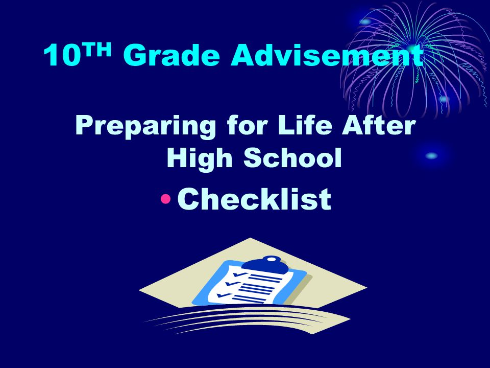 10 TH Grade Advisement Preparing for Life After High School Checklist